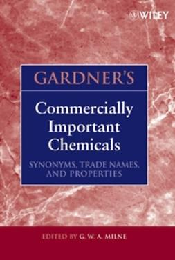 Milne, G. W. A. - Gardner's Commercially Important Chemicals: Synonyms, Trade Names, and Properties, e-bok