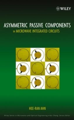 Ahn, Hee-Ran - Asymmetric Passive Components in Microwave Integrated Circuits, ebook