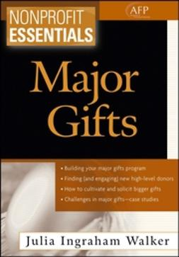 Walker, Julia I. - Nonprofit Essentials: Major Gifts, ebook
