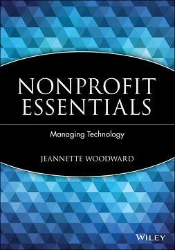 Woodward, Jeannette - Nonprofit Essentials: Managing Technology, ebook