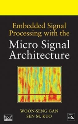 Gan, Woon-Seng - Embedded Signal Processing with the Micro Signal Architecture, ebook