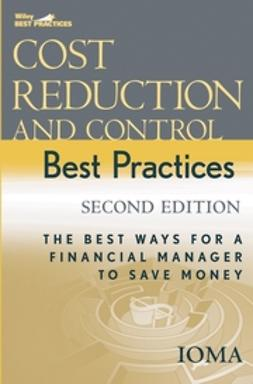 - Cost Reduction and Control Best Practices: The Best Ways for a Financial Manager to Save Money, ebook