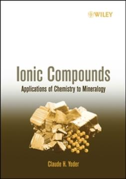 Yoder, Claude H. - Ionic Compounds: Applications of Chemistry to Mineralogy, ebook