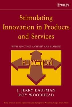 Kaufman, J. Jerry - Stimulating Innovation in Products and Services: With Function Analysis and Mapping, ebook