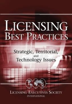 Licensing Best Practices: Strategic, Territorial, and Technology Issues