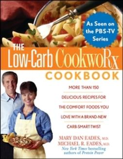 Eades, Mary Dan - The Low-Carb CookwoRx Cookbook, ebook