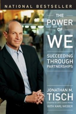 Tisch, Jonathan M. - The Power of We: Succeeding Through Partnerships, ebook