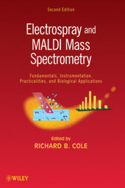 Cole, Richard B. - Electrospray and MALDI Mass Spectrometry: Fundamentals, Instrumentation, Practicalities, and Biological Applications, e-bok