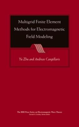 Cangellaris, Andreas C. - Multigrid Finite Element Methods for Electromagnetic Field Modeling, e-bok
