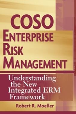 Moeller, Robert - COSO Enterprise Risk Management: Understanding the New Integrated ERM Framework, ebook