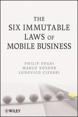 Sugai, Philip - The Six Immutable Laws of Mobile Business, ebook
