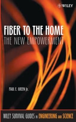 Green, Paul E. - Fiber to the Home: The New Empowerment, e-kirja