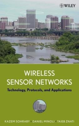 Minoli, Daniel - Wireless Sensor Networks: Technology, Protocols, and Applications, ebook