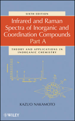 Nakamoto, Kazuo - Infrared and Raman Spectra of Inorganic and Coordination Compounds, Theory and Applications in Inorganic Chemistry, e-kirja