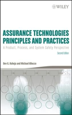 Allocco, Michael - Assurance Technologies Principles and Practices: A Product, Process, and System Safety Perspective, e-bok