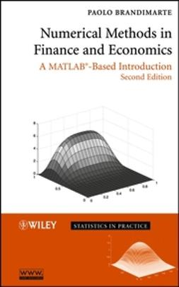 Brandimarte, Paolo - Numerical Methods in Finance and Economics: A MATLAB-Based Introduction, e-kirja