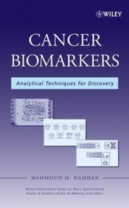 Desiderio, Dominic M. - Cancer Biomarkers: Analytical Techniques for Discovery, e-kirja