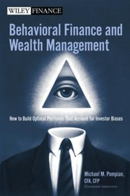 Pompian, Michael M. - Behavioral Finance and Wealth Management: How to Build Optimal Portfolios That Account for Investor Biases, ebook