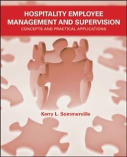 Sommerville, Kerry L. - Hospitality Employee Management and Supervision: Concepts and Practical Applications, ebook