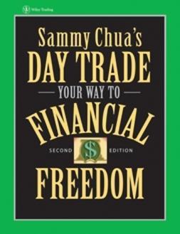 Chua, Sammy - Sammy Chua's Day Trade Your Way to Financial Freedom, ebook