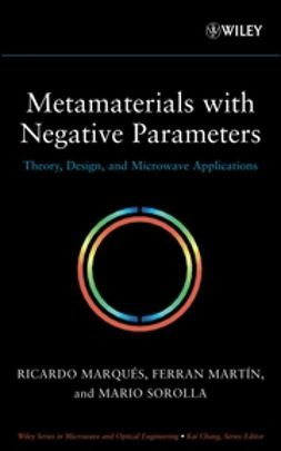 Marqués, Ricardo - Metamaterials with Negative Parameters: Theory, Design and Microwave Applications, ebook