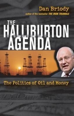 Briody, Dan - The Halliburton Agenda: The Politics of Oil and Money, ebook