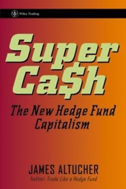 Altucher, James - SuperCash: The New Hedge Fund Capitalism, ebook