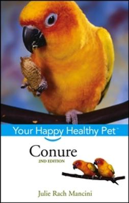 Mancini, Julie Rach - Conure: Your Happy Healthy Pet, ebook