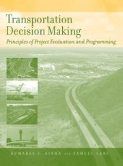 Sinha, Kumares C. - Transportation Decision Making: Principles of Project Evaluation and Programming, ebook