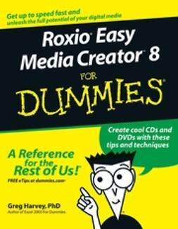 Harvey, Greg - RoxioEasy Media Creator8 For Dummies, ebook