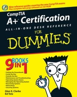 Clarke, Glen E. - CompTIA A+ Certification All-In-One Desk Reference For Dummies, ebook