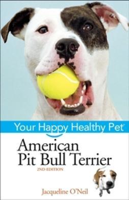 Palika, Liz - American Pit Bull Terrier: Your Happy Healthy Pet, e-kirja