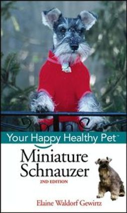 Gewirtz, Elaine Waldorf - Miniature Schnauzer: Your Happy Healthy Pet, ebook