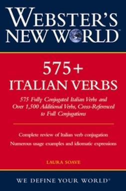 Soave, Laura - Webster's New World 575+ Italian Verbs, ebook