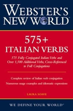Soave, Laura - Webster's New World 575+ Italian Verbs, ebook