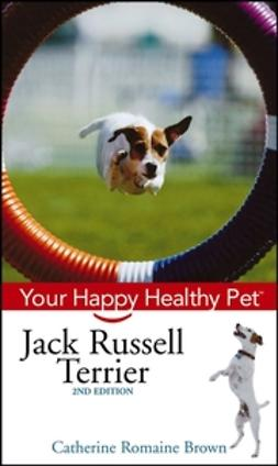 Brown, Catherine Romaine - Jack Russell Terrier: Your Happy Healthy Pet, ebook