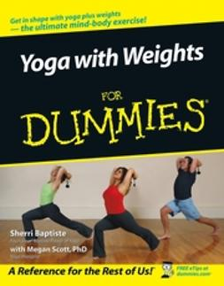 Baptiste, Sherri - Yoga with Weights For Dummies, ebook