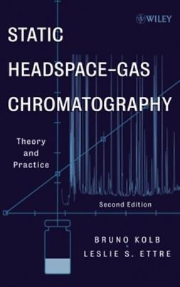 Ettre, Leslie S. - Static Headspace-Gas Chromatography: Theory and Practice, ebook