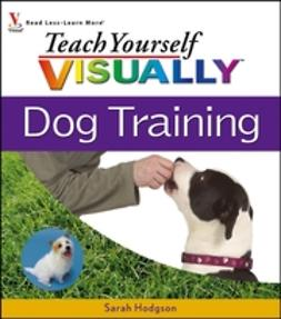 Hodgson, Sarah - Teach Yourself VISUALLY Dog Training, ebook