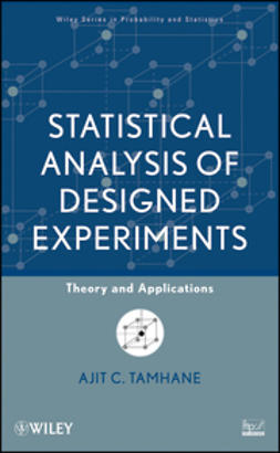 Tamhane, Ajit C. - Statistical Analysis of Designed Experiments: Theory and Applications, ebook