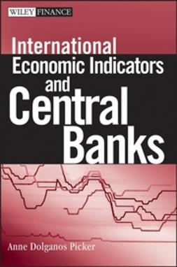 Picker, Anne Dolganos - International Economic Indicators and Central Banks, ebook