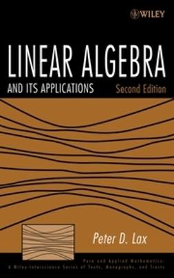 Lax, Peter D. - Linear Algebra and Its Applications, e-kirja