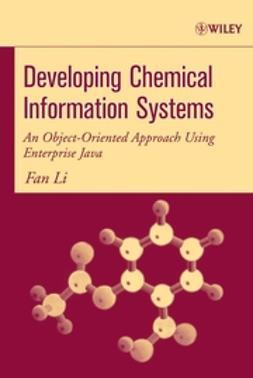 Li, Fan - Developing Chemical Information Systems: An Object-Oriented Approach Using Enterprise Java, ebook