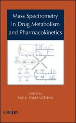 Ramanathan, Ragu - Mass Spectrometry in Drug Metabolism and Pharmacokinetics, ebook