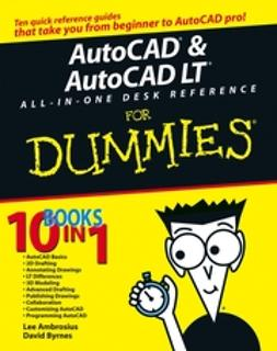 Ambrosius, Lee - AutoCAD& AutoCAD LTAll-in-One Desk Reference For Dummies, ebook