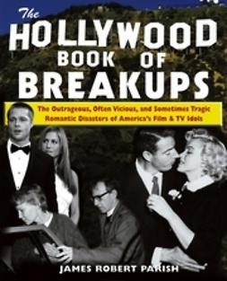 Parish, James Robert - The Hollywood Book of Breakups, ebook