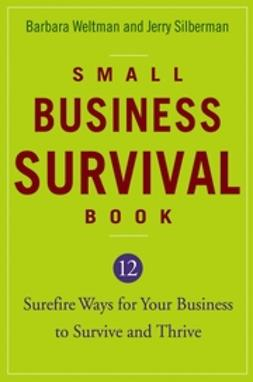 Silberman, Jerry - Small Business Survival Book: 12 Surefire Ways for Your Business to Survive and Thrive, ebook