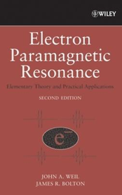 Bolton, James R. - Electron Paramagnetic Resonance: Elementary Theory and Practical Applications, ebook