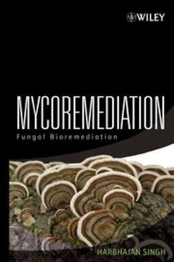 Singh, Harbhajan - Mycoremediation: Fungal Bioremediation, ebook
