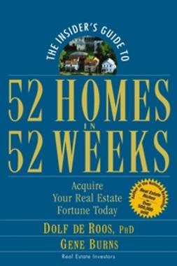 Burns, Gene - The Insider's Guide to 52 Homes in 52 Weeks: Acquire Your Real Estate Fortune Today, ebook